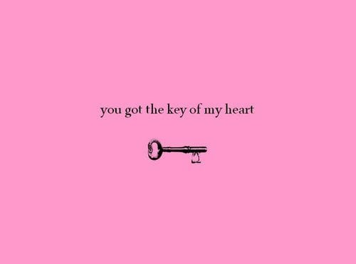 quote-about-you-got-the-key-to-my-heart