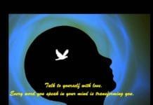 Talk to yourself with love every word you speak in your mind is transforming you